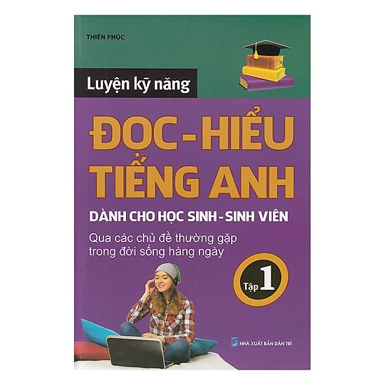 [Download Sách] Luyện Kỹ Năng Đọc Hiểu Tiếng Anh (Tập 1)