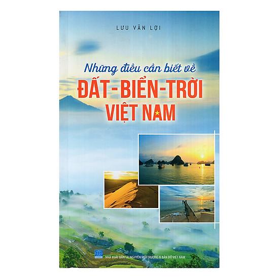 Những Điều Cần Biết Về Đất - Biển - Trời Việt Nam