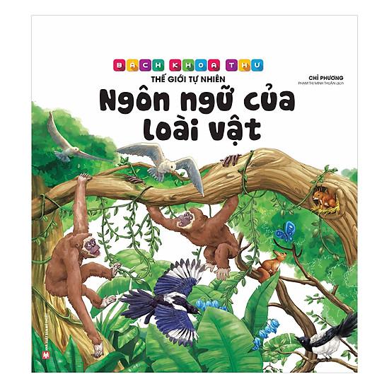 [Download sách] Bách Khoa Thư Thế Giới Tự Nhiên – Ngôn Ngữ Của Loài Vật