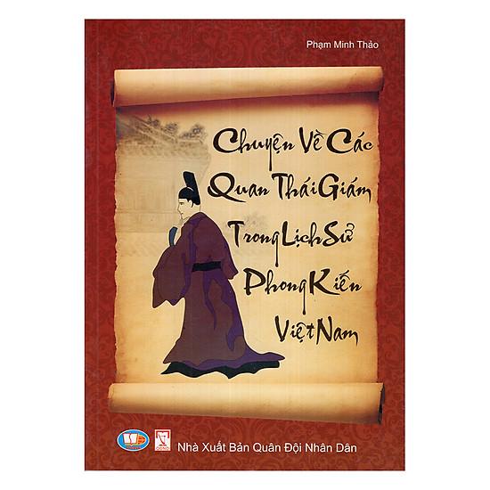 [Download Sách] Chuyện Về Các Quan Thái Giám Trong Lịch Sử Phong Kiến Việt Nam