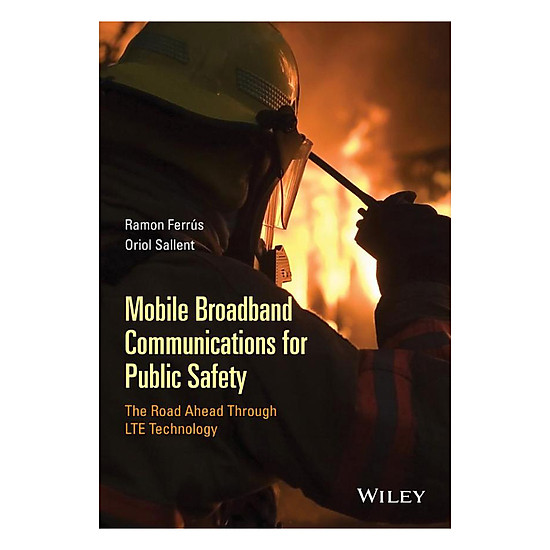Mobile Broadband Communications For Public Safety - The Road Ahead Through LTE Technology