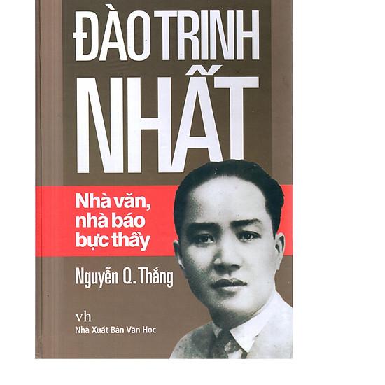 Đào Trinh Nhất - Nhà văn, nhà văn, nhà báo, bật thầy