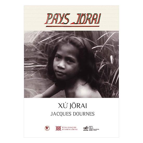 [Download Sách] Xứ Jorai - Pays Jorai