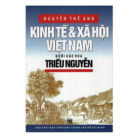 [Download Sách] Kinh Tế Và Xã Hội Việt Nam Dưới Các Vua Triều Nguyễn