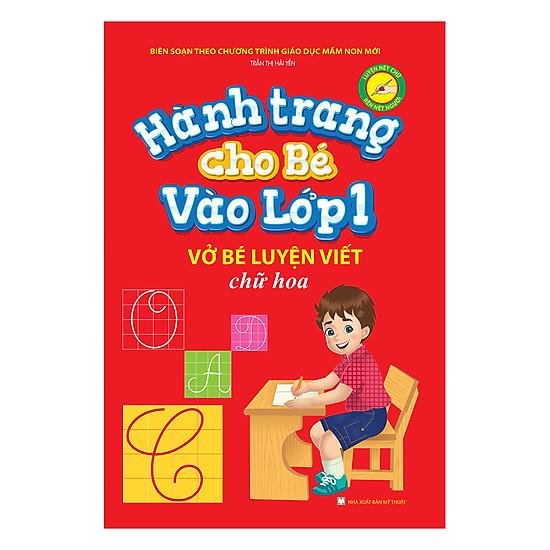 [Download sách] Hành Trang Cho Bé Vào Lớp 1 – Vở Bé Luyện Viết Chữ Hoa