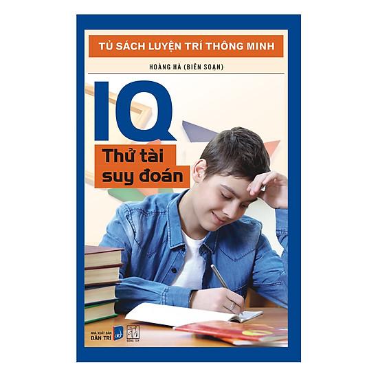 [Download Sách] Tủ Sách Luyện Trí Thông Minh - IQ Thử Tài Suy Đoán (Tái Bản)