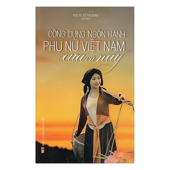 Công Ngôn Dung Hạnh Phụ Nữ Việt Nam Xưa Và Nay