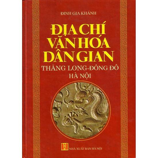 Địa chí văn hóa dân gian Thăng Long - Đông Đô - Hà nội