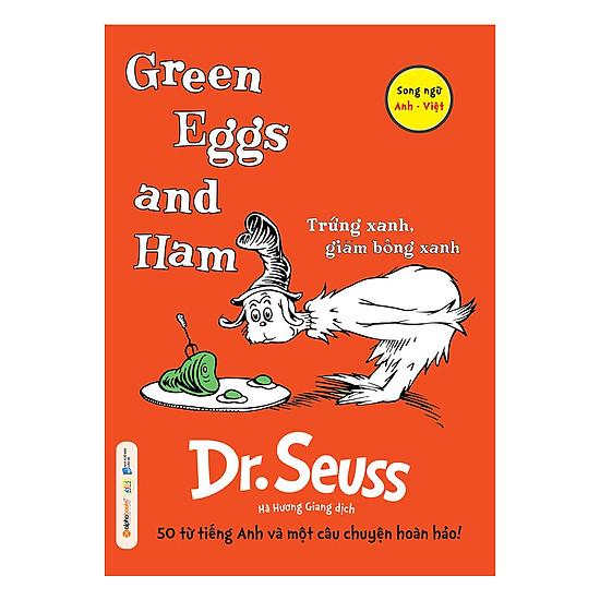 Dr. Seuss – Green Eggs And Ham – Trứng Xanh, Giăm Bông Xanh (Tái Bản 2018)