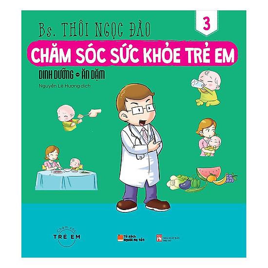[Download Sách] Chăm Sóc Sức Khỏe Trẻ Em (Tập 3): Dinh Dưỡng – Ăn Dặm