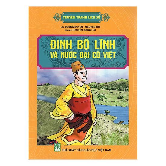 [Download Sách] Truyện Tranh Lịch Sử - Đinh Bộ Lĩnh Và Nước Đại Cồ Việt