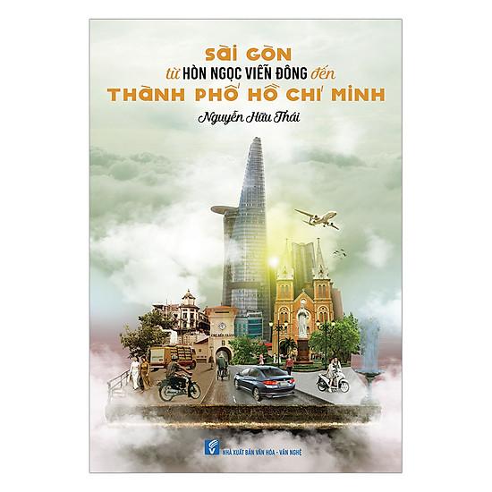 Download sách Sài Gòn Từ Hòn Ngọc Viễn Đông Đến Thành Phố Hồ Chí Minh