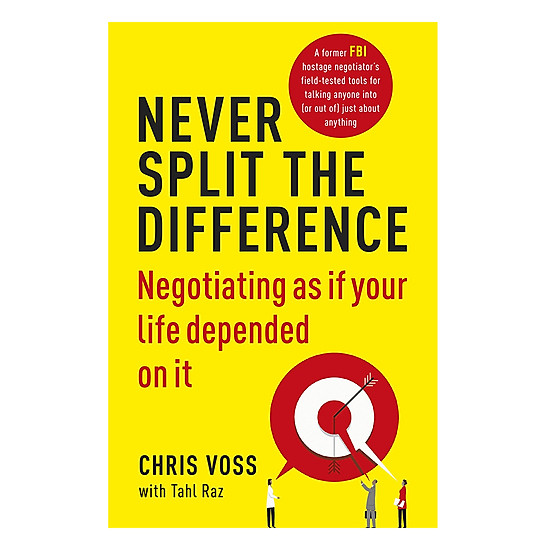 [Download Sách] Never Split The Difference: Negotiating As If Your Life Depended On It