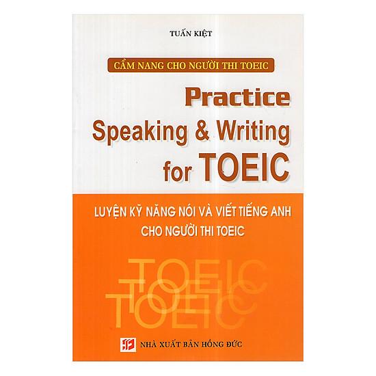 [Download sách] Luyện Kĩ Năng Nói Và Viết Tiếng Anh Cho Người Thi TOIEC