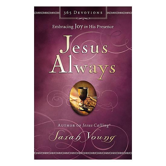 [Download Sách] Jesus Always: Embracing Joy In His Presence