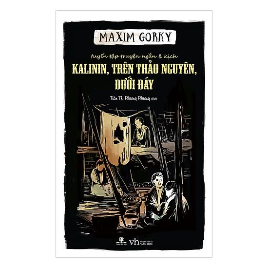 Download sách Kalinin, Trên Thảo Nguyên, Dưới Đáy