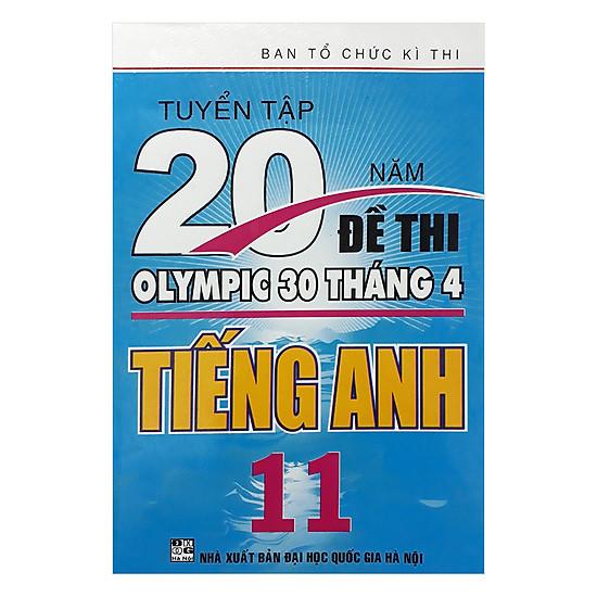 Tuyển Tập 20 Năm Đề Thi Olympic 30 Tháng 4 Tiếng Anh 11
