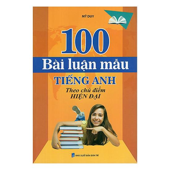 [Download sách] 100 Bài Luận Mẫu Tiếng Anh Theo Chủ Điểm Hiện Đại