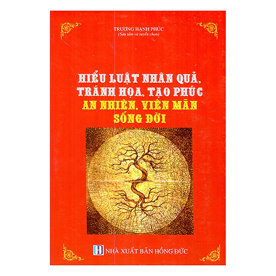 [Download Sách] Hiểu Luật Nhân Quả, Tránh Họa, Tạo Phúc - An Nhiên, Viên Mãn Sống Đời