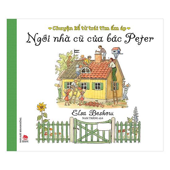[Download Sách] Chuyện Kể Từ Trái Tim Ấm Áp - Ngôi Nhà Cũ Của Bác Peter
