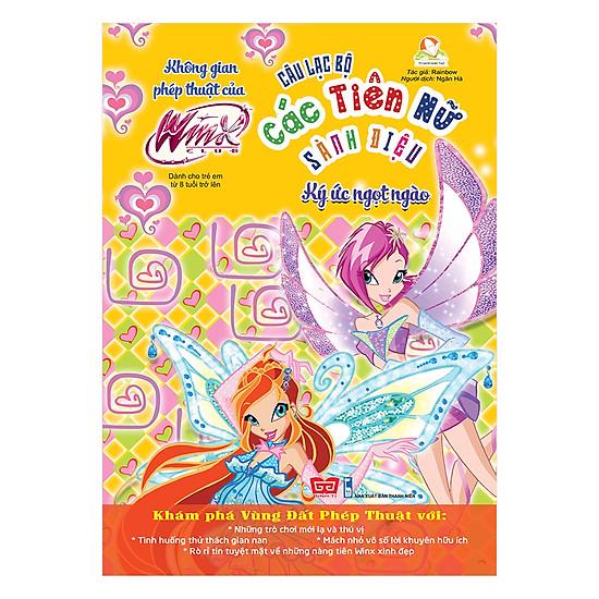 [Download sách] Winx Club - Câu Lạc Bộ Các Tiên Nữ Sành Điệu - Không Gian Phép Thuật Của Winx - Ký Ức Ngọt Ngào