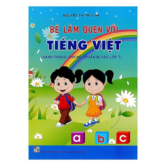 Bé Làm Quen Với Tiếng Việt (Hành Trang Cho Bé Chuẩn Bị Vào Lớp 1)