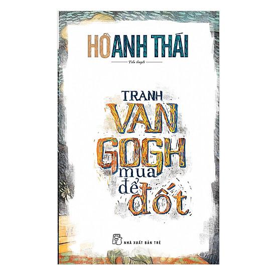 [Download sách] Tranh Van Gogh Mua Để Đốt