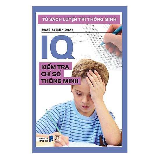 [Download Sách] Tủ Sách Luyện Trí Thông Minh - IQ Kiểm Tra Chỉ Số Thông Minh (Tái Bản)
