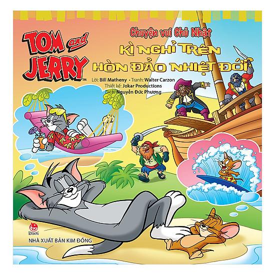 Tom And Jerry - Chuyện Vui Chủ Nhật: Kì Nghỉ Trên Hòn Đảo Nhiệt Đới