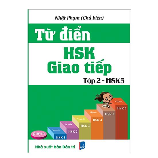 Từ Điển HSK Giao Tiếp (Tập 2 - HSK5)