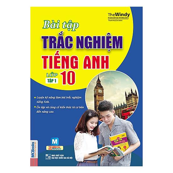 Bài Tập Trắc Nghiệm Tiếng Anh Lớp 10 (Tập 1)
