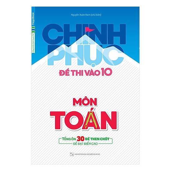[Download sách] Chinh Phục Đề Thi Vào 10 Môn Toán