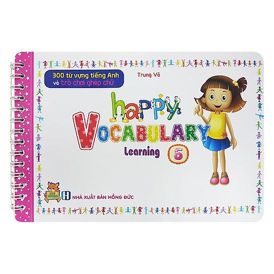 [Download sách] 300 Từ Vựng Tiếng Anh Và Trò Chơi Ghép Chữ - Happy Vocabulary - Learning 5