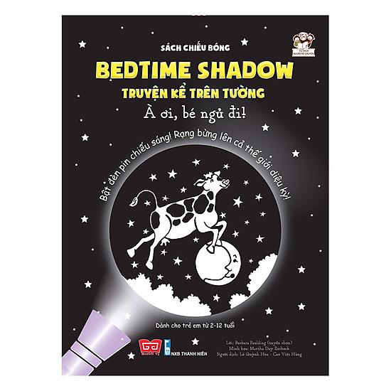 [Download Sách] Sách Chiếu Bóng - Bedtime Shadow – Truyện Kể Trên Tường - À Ơi, Bé Ngủ Đi!