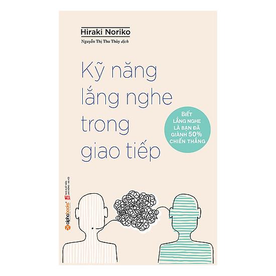 [Download Sách] Kỹ Năng Lắng Nghe Trong Giao Tiếp (Tái Bản)