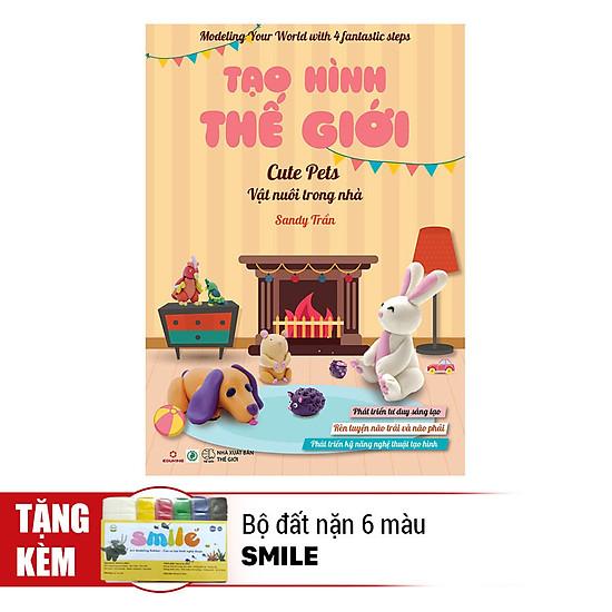 [Download sách] Tạo Hình Thế Giới - Vật Nuôi Trong Nhà (Kèm 1 Bộ Đất Nặn 6 Màu Smile)
