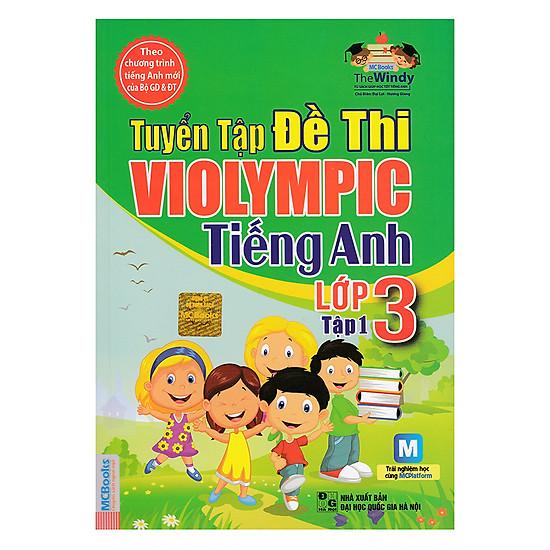 Tuyển Tập Đề Thi Violympic Tiếng Anh Lớp 3 – Tập 1 (Kèm Audio Tại App MCBooks)