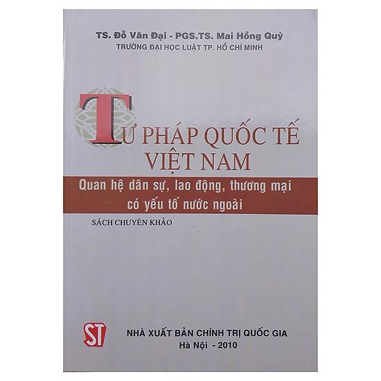 Tư Pháp Quốc Tế Việt Nam - Quan Hệ Dân Sự, Lao Động, Thương Mại Có Yếu Tố Nước Ngoài