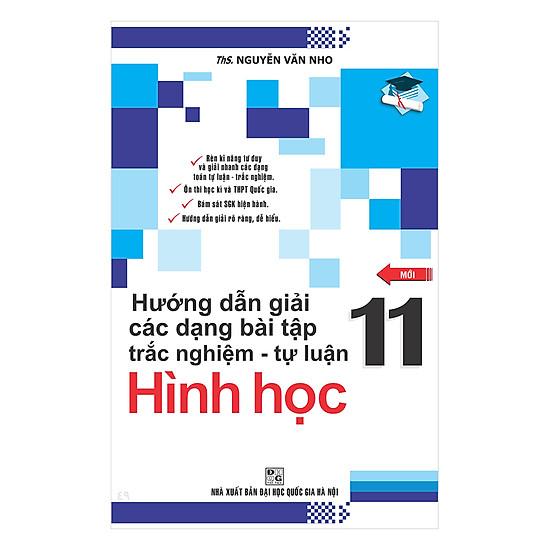 [Download sách] Hướng Dẫn Giải Các Dạng Bài Tập Trắc Nghiệm - Tự Luận Hình Học 11