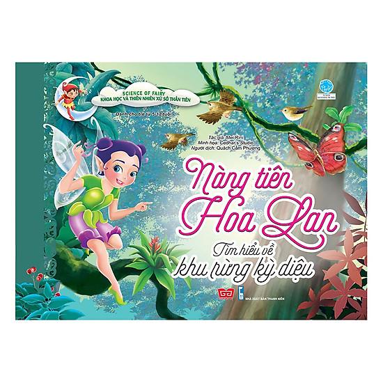 Science Of Fairy - Khoa Học Và Thiên Nhiên Xứ Sở Thần Tiên - Nàng Tiên Hoa Lan - Tìm Hiểu Về Khu Rừng Kỳ Diệu