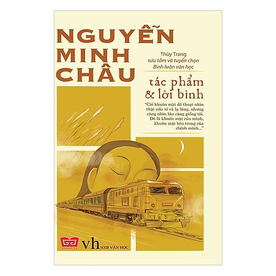 Nguyễn Minh Châu - Tác Phẩm & Lời Bình (Tái Bản 2018)