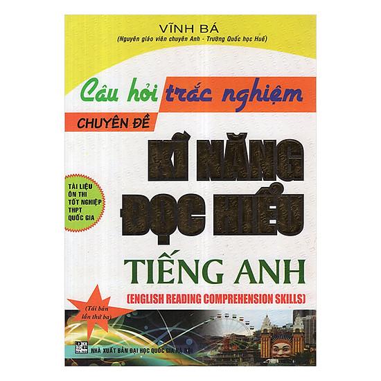 [Download sách] Câu Hỏi Trắc Nghiệm Chuyên Đề Kĩ Năng Đọc Hiểu Tiếng Anh