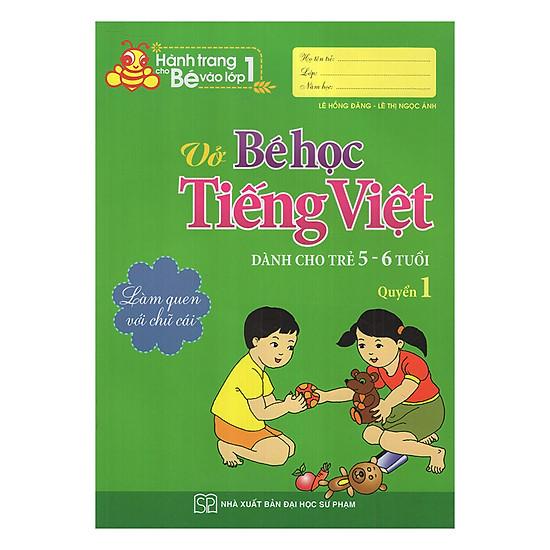 Vở Bé Học Tiếng Việt (Dành Cho Trẻ 5 - 6 Tuổi) (Quyển 1)