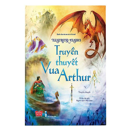 Illustrated Classics - Truyền Thuyết Vua Arthur