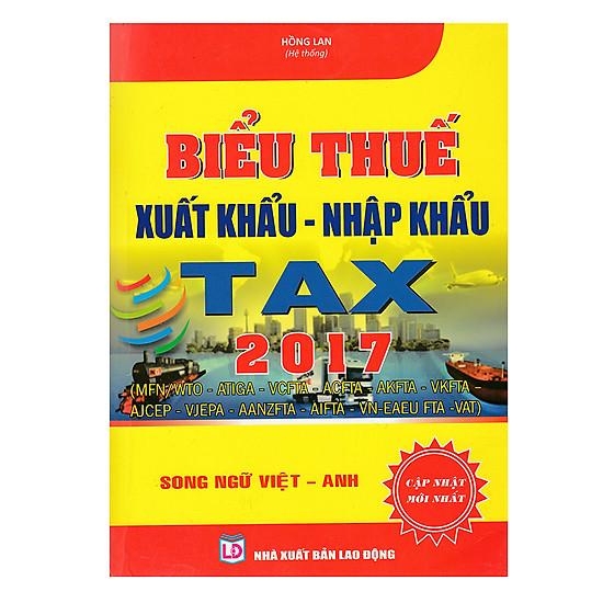 [Download Sách] Biểu Thuế Xuất Khẩu - Nhập Khẩu Năm 2017 (Song Ngữ Việt - Anh)
