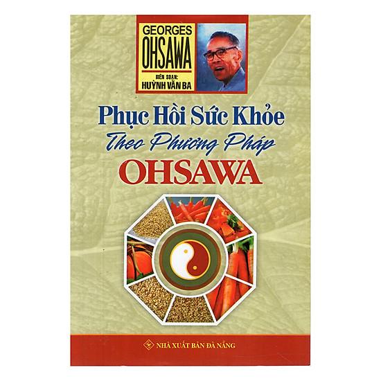 [Download Sách] Phục Hồi Sức Khỏe Theo Phương Pháp Ohsawa