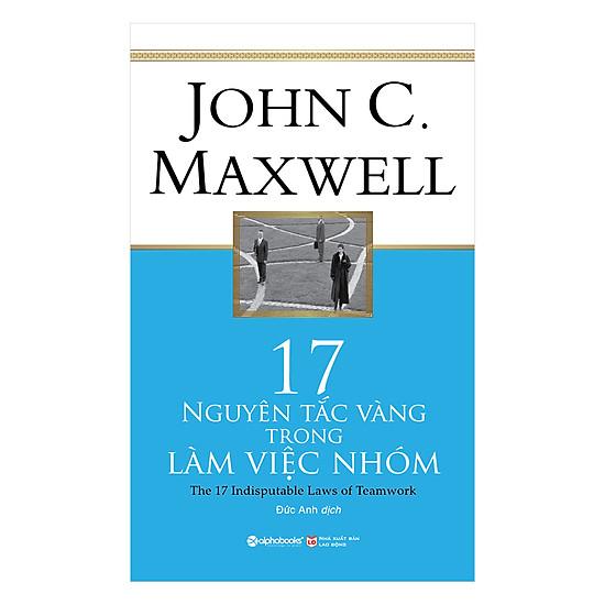 Download sách 17 Nguyên Tắc Vàng Trong Làm Việc Nhóm (Tái Bản 2018)