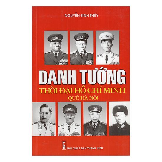 [Download sách] Danh Tướng Thời Đại Hồ Chí Minh Quê Hà Nội