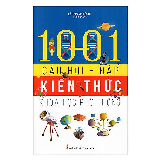 1001 Câu Hỏi - Đáp Kiến Thức Khoa Học Phổ Thông