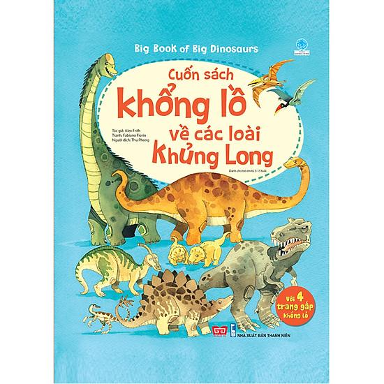 Big Book - Cuốn Sách Khổng Lồ Về Các Loài Khủng Long (Tái Bản 2018)